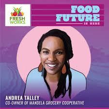 Andrea Talley, Mandela Food Cooperative